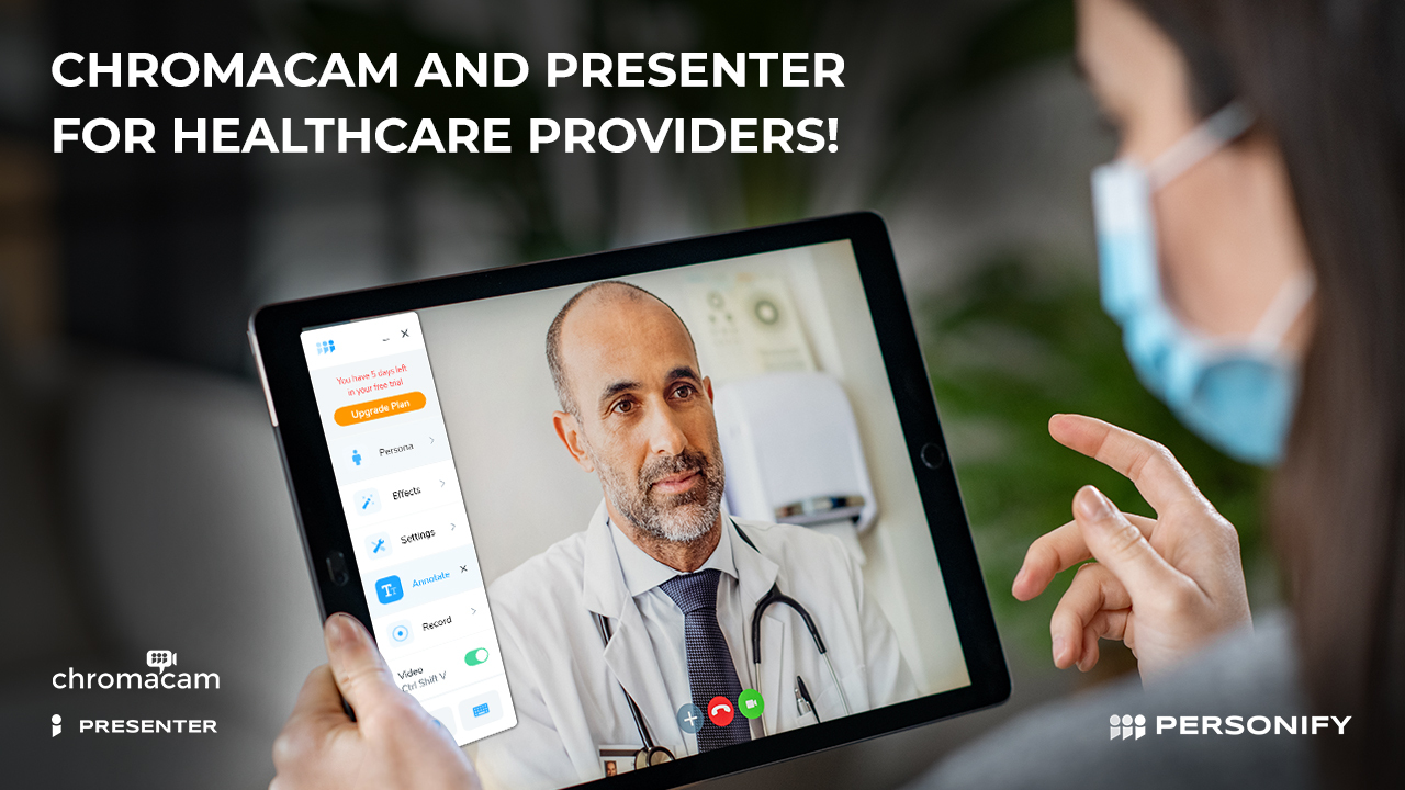 Healthcare Providers! Why you should use Personify Chromacam and Presenter for video calls with your patients and vendors